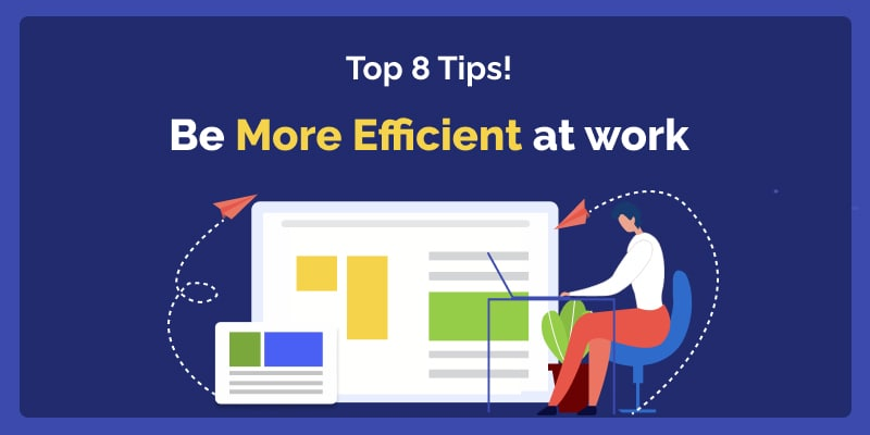 be more efficient at work