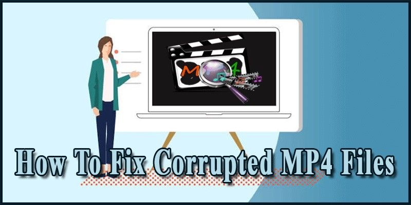 how to fix corrupted mp4 files
