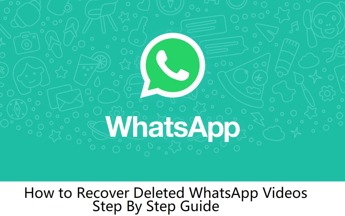guideline to recover deleted whatsapp videos