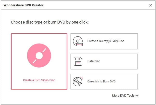 Open Wondershare DVD Creator and select disc type