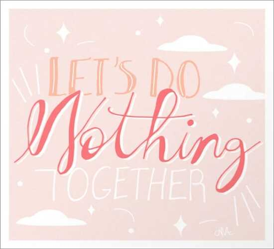 Let's Do Nothing Together Art Print
